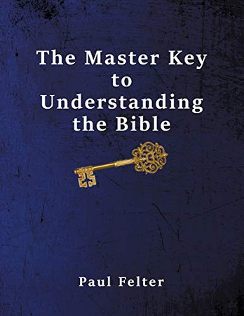 The Master Key to Understanding the Bible