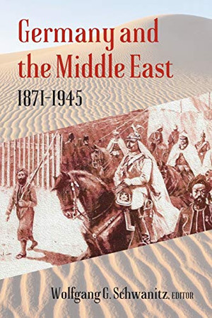 Germany And The Middle East 1871-1945