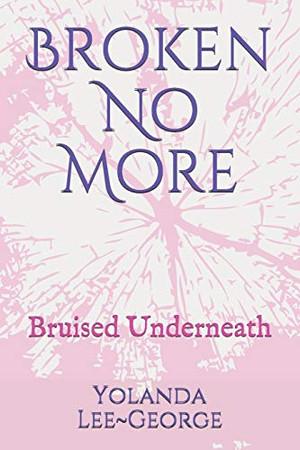 Broken No More: Bruised Underneath