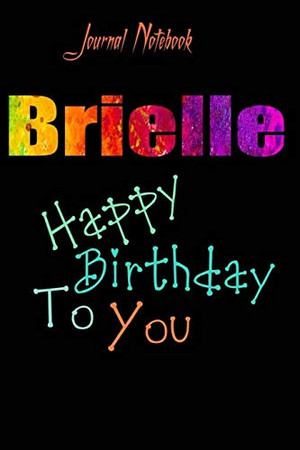Brielle: Happy Birthday To you Sheet 9x6 Inches 120 Pages with bleed - A Great Happy birthday Gift