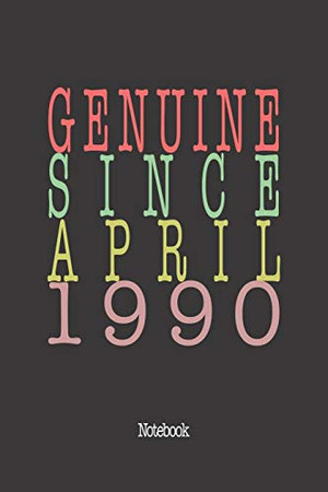 Genuine Since April 1990: Notebook