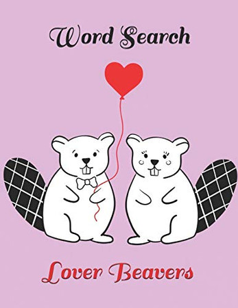 Valentine Word Search: Lover Beavers, Large Print Word Puzzle, Activity Book for Kids & Adult