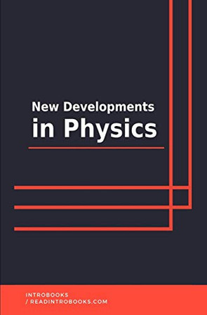 New Developments in Physics