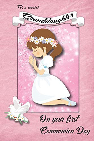 For a Special Granddaughter on Your First Communion Day: First Communion Celebration Card Journal with greeting inside