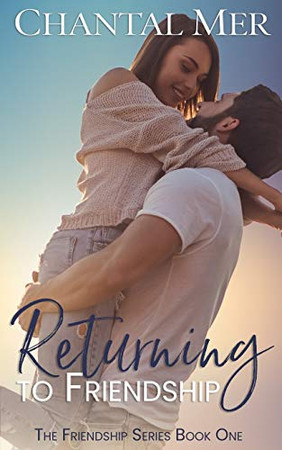 Returning To Friendship (The Friendship Series)