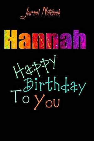 Hannah: Happy Birthday To you Sheet 9x6 Inches 120 Pages with bleed - A Great Happybirthday Gift