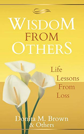 Wisdom From Others: Life Lessons From Loss