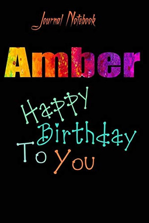 Amber: Happy Birthday To you Sheet 9x6 Inches 120 Pages with bleed - A Great Happy birthday Gift