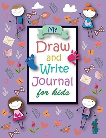 My Draw and Write Journal for Kids: Kids Writing Book - Blank Top for Doodling and Wide Ruled Lined for Writing - Story Paper for Boys and Girls (Writing Drawing Journal)