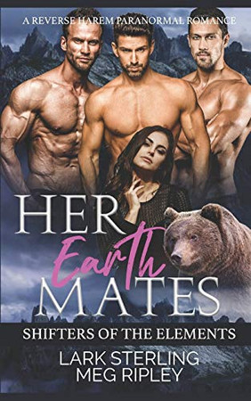 Her Earth Mates: A Reverse Harem Paranormal Romance (Shifters Of The Elements)