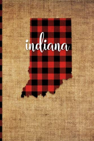 Indiana: 6 x 9 | 108 Pages: Buffalo Plaid Indiana State Silhouette Hand Lettering Cursive Script Design on Soft Matte Cover | Notebook, Diary, ... for fans of the Hoosier State in Indianapolis