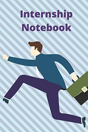Internship notebook: Internship organization notebook Diary