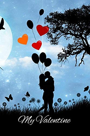 My Valentine: Funny Valentines Day Gift For Her - Funny I Love You Gifts For Him - happy valentines saying