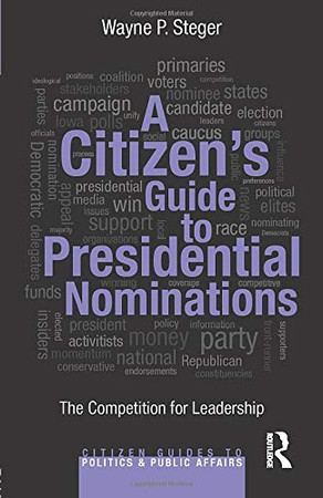 A Citizen's Guide to Presidential Nominations (Citizen Guides to Politics and Public Affairs)