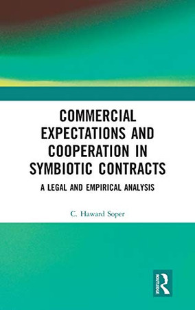 Commercial Expectations and Cooperation in Symbiotic Contracts: A Legal and Empirical Analysis