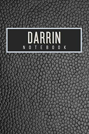 Darrin Notebook: Personalised gift notebook for Darrin: Beautiful black leather effect notebook notepad: Handy 6x9in size.