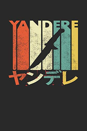 Yandere: Notebook A5 for Yandere and Anime Merch Lover I A5 (6x9 inch.) I Gift I 120 pages I College Ruled