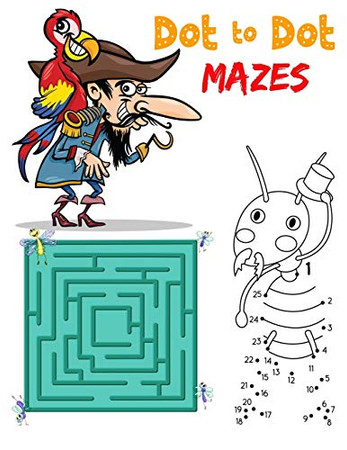 Dot To Dot Mazes: An Cute Mazes And Dot to Dot Activity Book for Kids (Mazes Books for Kids)