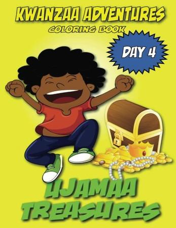 Kwanzaa Adventures Coloring Book: Ujamaa Treasures (Volume 4)