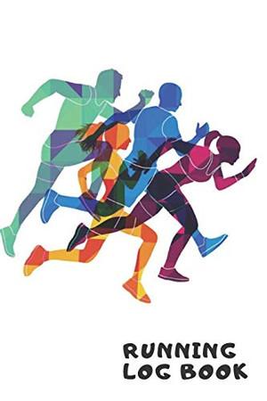 Running Log Book: My Running Diary, Runners Training Log, Running Logs, Track Distance, Time, Heart