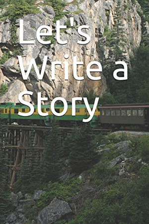 Let's Write a Story: 120 Page Notebook