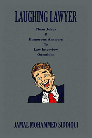 Laughing Lawyer: Clean Jokes & Humorous Answers to Law Interview Questions