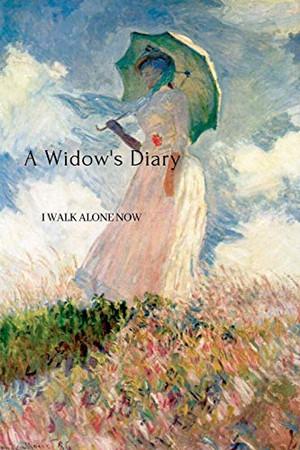 A Widow's Diary: I Walk Alone Now