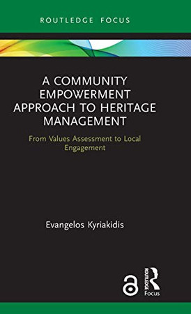 A Community Empowerment Approach to Heritage Management: From Values Assessment to Local Engagement