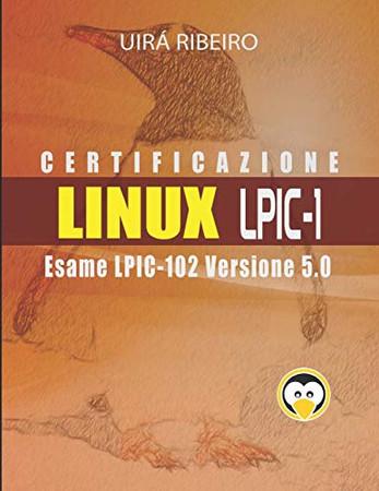 Certificazione Linux Lpic 102: Guida all'esame LPIC-102 — Versione riveduta e aggiornata (Italian Edition)