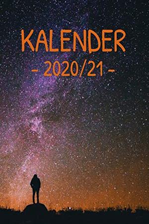 Kalender 2020/21: Farbiger Universum Kalender für ein Jahr – gleitend für die Jahre 2020 und 2021 mit Jahres-, Monatsübersicht und Feiertagen. Eine ... eingeleitet I Softcover (German Edition)