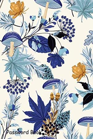 Password Book: Include Alphabetical Index With Monotone Blue Shade Autumn Garden