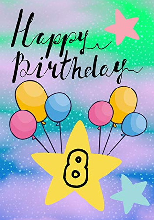 Happy Birthday 8: Keepsake Journal Notebook Space For Best Wishes, Messages & Doodling