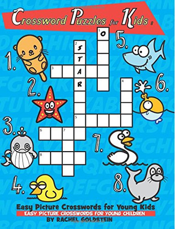 Crossword Puzzles for Kids : Easy Picture Crosswords for Young Kids: Easy Picture Crosswords for Young Children