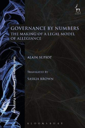 Governance by Numbers: The Making of a Legal Model of Allegiance (Hart Studies in Comparative Public Law)