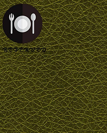 RESERVED: RESTAURANT RESERVATION BOOK. ideally sized 8x10 ,120 pages ,6 columns,20 entry