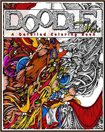 Doodle This: A Detailed Coloring Book