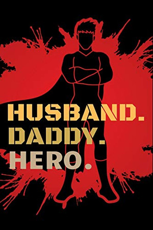 Husband daddy hero: An Awesome Designed Valentine Notebook You Can Gift Your Lovers