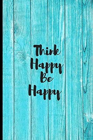 THINK HAPPY BE HAPPY: SMILE