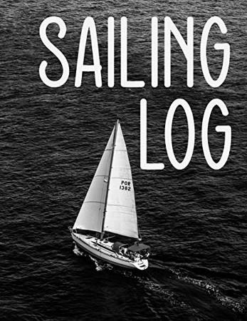 Sailing Log: Sailing log book to write in.  Log book for sailing records.