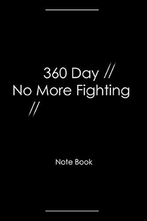 360 Day No More Fighting: Day's per Year Prove your Love to your Partner / Compact size 6x9 portable /  by 20 Minutes Time Writing to Grow Stronger Relationship and not fighting back against