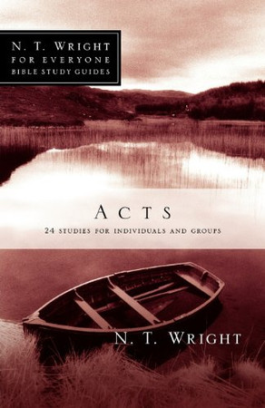 Acts (N. T. Wright for Everyone Bible Studies)