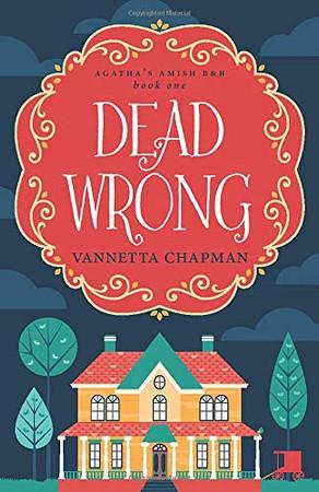 Dead Wrong (Agatha's Amish B&B)