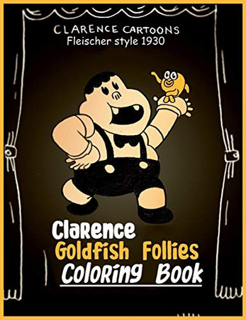Clarence Goldfish Follies Coloring Book: Fleischer Style