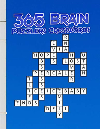 365 Brain Puzzlers Crosswords: Expert Crossword Puzzle Books, Crossword Puzzle Books, If you have to ask, it's too hard for you. Hundreds of Puzzles ... You Crack (Martial Arts   Puzzles Series)