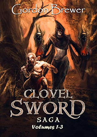 Clovel Sword Saga: Volumes 1 - 3