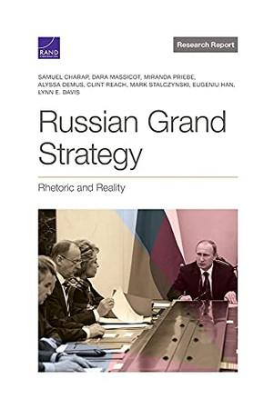Russian Grand Strategy: Rhetoric And Reality