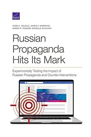 Russian Propaganda Hits Its Mark: Experimentally Testing The Impact Of Russian Propaganda And Counter-Interventions