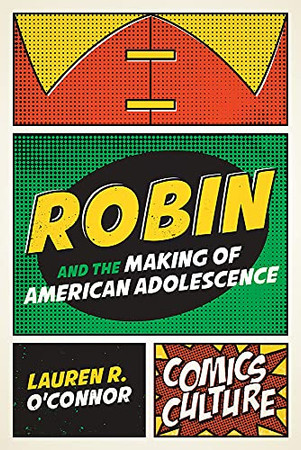 Robin And The Making Of American Adolescence (Comics Culture) (Paperback)