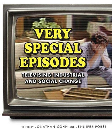 Very Special Episodes: Televising Industrial And Social Change