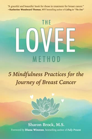The Lovee Method: 5 Mindfulness Practices For The Journey Of Breast Cancer (Paperback)